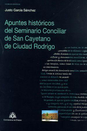 APUNTES HISTÓRICOS DEL SEMINARIO CONCILIAR DE SAN CAYETANO DE CIUDAD RODRIGO