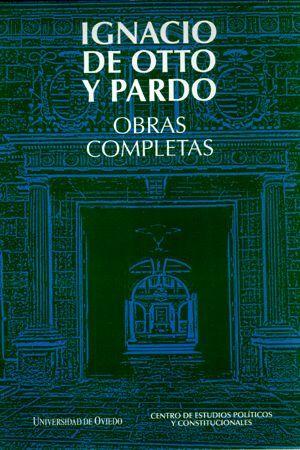 OBRAS COMPLETAS. IGNACIO DE OTTO Y PARDO