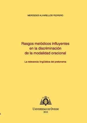 RASGOS MELÓDICOS INFLUYENTES EN LA DISCRIMINACIÓN DE LA MODALIDAD ORACIONAL