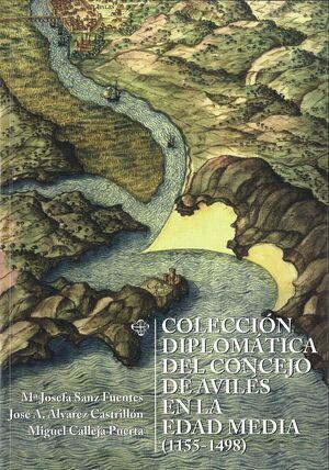 COLECCIÓN DIPLOMÁTICA DEL CONCEJO DE AVILÉS EN LA EDAD MEDIA (1155-1498)