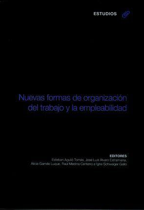 NUEVAS FORMAS DE ORGANIZACIÓN DEL TRABAJO Y LA EMPLEABILIDAD