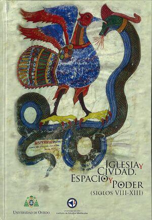 IGLESIA Y CIUDAD. ESPACIO Y PODER (SIGLOS VIII-XIII)