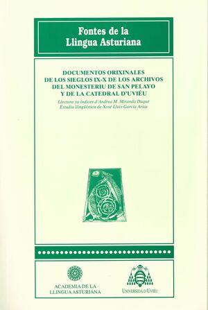 DOCUMENTOS ORIXINALES DE LOS SIEGLOS IX-X DE LOS ARCHIVOS DEL MONESTERIU DE SAN PELAYO Y DE LA CATEDRAL D'UVIÉU
