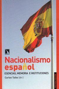 NACIONALISMO ESPAÑOL ESENCIAS, MEMORIAS E INSTITUCIONES