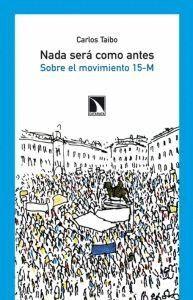 NADA SERÁ COMO ANTES SOBRE EL MOVIMIENTO 15- M