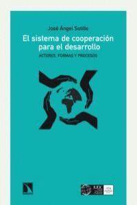 EL SISTEMA DE COOPERACIÓN PARA EL DESARROLLO ACTORES, FORMAS Y PROCESOS