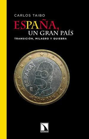 ESPAÑA, UN GRAN PAS TRANSICIÓN, MILAGRO Y QUIEBRA
