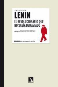 LENIN. EL REVOLUCIONARIO QUE NO SABÍA DEMASIADO