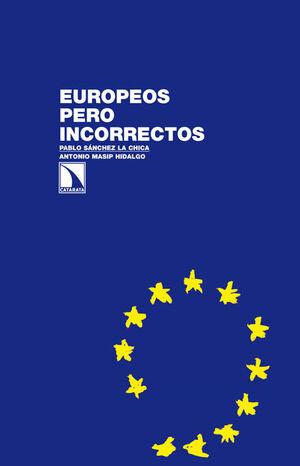 EUROPEOS PERO INCORRECTOS