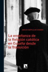 LA ASIGNATURA DE RELIGIÓN CATÓLICA DESDE LA TRANSICIÓN
