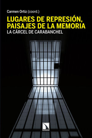LUGARES DE REPRESIÓN, PAISAJES DE LA MEMORIA.