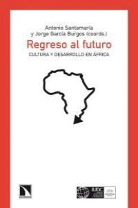 REGRESO AL FUTURO ¿EL ETERNO RETORNO AFRICANO?
