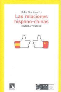 LAS RELACIONES HISPANO-CHINAS HISTORIA Y FUTURO