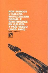 POR SURCOS Y CALLES MOVILIZACIÓN SOCIAL E IDENTIDADES EN GALICIA Y PAS VASCO, 1968-1980