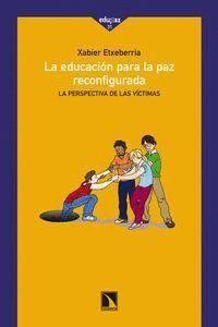 LA EDUCACIÓN PARA LA PAZ RECONFIGURADA LA PERSPECTIVA DE LAS VCTIMAS