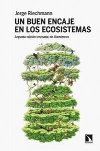 UN BUEN ENCAJE EN LOS ECOSISTEMAS SEGUNDA EDICIÓN (REVISADA) DE BIOMMESIS