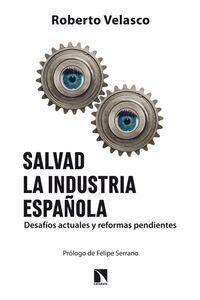 SALVAD LA INDUSTRIA ESPAÑOLA