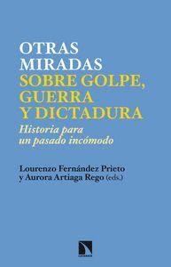 NUEVAS MIRADAS SOBRE GOLPE, GUERRA Y DICTADURA