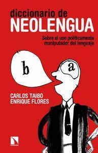 DICCIONARIO DE NEOLENGUA SOBRE EL USO POLTICAMENTE MANIPULADOR DEL LENGUAJE