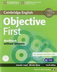 OBJECTIVE FIRST (4TH ED.) WORKBOOK WITHOUT ANSWERS WITH AUDIO CD (FCE 2015)