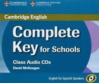 COMPLETE KEY FOR SCHOOLS. CLASS AUDIO CDS FOR SPANISH SPEAKERS