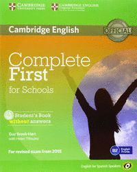COMPLETE FIRST FOR SCHOOLS FOR SPANISH SPEAKERS STUDENT'S PACK WITHOUT ANSWERS (STUDENT'S BOOK WITH CD-ROM, WORKBOOK WITH AUDIO CD)