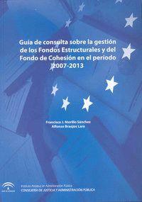 GUIA CONSULTA SOBRE GESTION DE FONDOS ESTRUCTUR.2007-2013