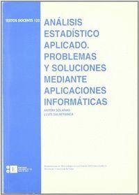 ANÁLISIS ESTADÍSTICO APLICADO. PROBLEMAS Y SOLUCIONES MEDIANTE APLICACIONES INFORMÁTICAS