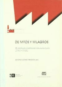 DE MITOS Y MILAGROS. EL INSTITUTO NACIONAL DE AUTARQUÍA (1941-1963)