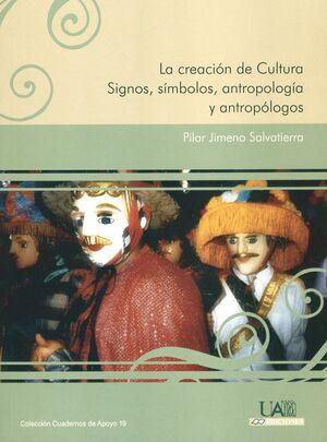 LA CREACIÓN DE CULTURA. SIGNOS, SÍMBOLOS, ANTROPOLOGÍA Y ANTROPÓLOGOS