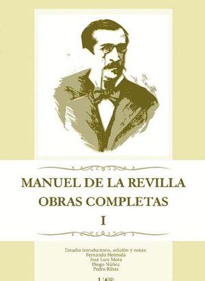 MANUEL DE LA REVILLA. OBRAS COMPLETAS. TOMO 1