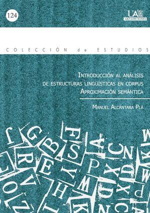 INTRODUCCIÓN AL ANÁLISIS DE ESTRUCTURAS LINGUISTICAS EN CORPUS. APROXIMACIÓN SEMÁNTICA.