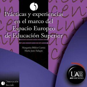PRÁCTICAS Y EXPERIENCIAS EN EL MARCO DEL ESPACIO EUROPEO DE EDUCACIÓN SUPERIOR