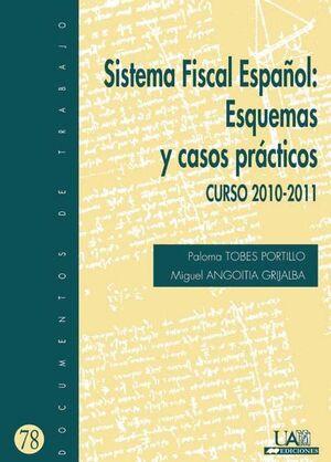 SISTEMA FISCAL ESPAÑOL: ESQUEMAS Y CASOS PRÁCTICOS. CURSO 2010-2011