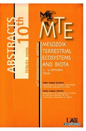 10 TH. INTERNACIONAL MEETING MESOZOIC TERRESTRIAL ECOSYSTEMS AND BIOTA