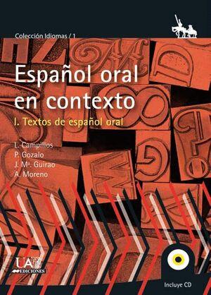 EL ESPAÑOL ORAL EN CONTEXTO. VOL 1. TEXTOS DE ESPAÑOL ORAL