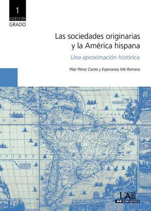 LAS SOCIEDADES ORIGINARIAS Y LA AMÉRICA HISPANA. UNA APROXIMACIÓN HISTÓRICA