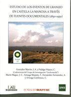 ESTUDIOS DE LOS EVENTOS DEL GRANIZO EN CASTILLA LA MANCHA A TRAVÉS DE FUENTES DOCUMENTALES (1850-195