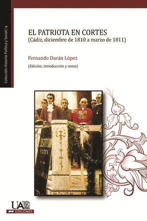 EL PATRIOTA EN LAS CORTES (CÁDIZ, DICIEMBRE DE 1810 A MARZO DE 1811)
