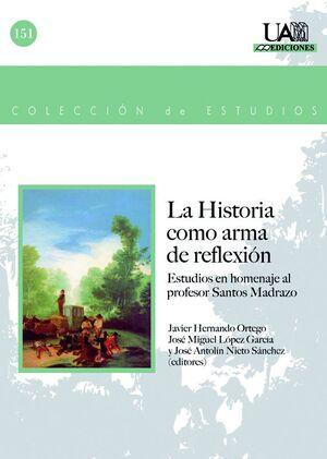 LA HISTORIA COMO ARMA DE REFLEXIÓN