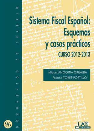 SISTEMA FISCAL ESPAÑOL: ESQUEMAS Y CASOS PRACTICOS. CURSO 2012-2013