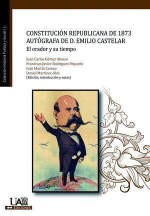 CONSTITUCIÓN REPUBLICANA DE 1873 AUTÓGRAFA DE D. EMILIO CASTELAR