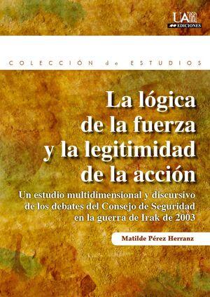 LA LÓGICA DE LA FUERZA Y LA LEGITIMIDAD DE LA ACCIÓN.