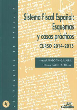 SISTEMA FISCAL ESPAÑOL: ESQUEMAS Y CASOS PRÁCTICOS. CURSO 2014-2015