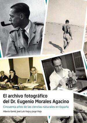 EL ARCHIVO FOTOGRÁFICO DEL DR. EUGENIO MORALES AGACINO
