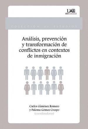 ANÁLISIS, PREVENCIÓN Y TRANSFORMACIÓN DE CONFLICTOS EN CONTEXTOS DE INMIGRACIÓN