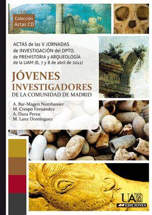 ACTAS DE LAS V JORNADAS DE INVESTIGACIÓN DEL DEPARTAMENTO DE PREHISTORIA Y ARQUEOLOGÍA