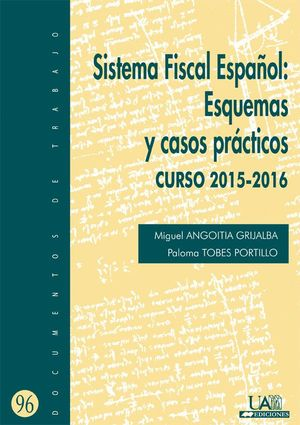SISTEMA FISCAL ESPAÑOL: ESQUEMAS Y CASOS PRÁCTICOS. CURSO 2015-2016