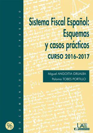 SISTEMA FISCAL ESPAÑOL: ESQUEMAS Y CASOS PRÁCTICOS. CURSO 2016-2017