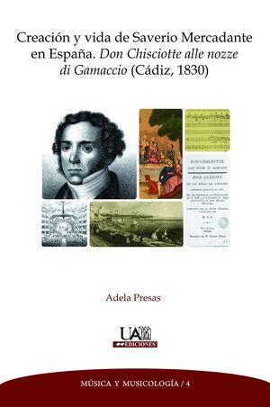 CREACIÓN Y VIDA DE SAVERIO MERCADANTE EN ESPAÑA. DON CHISCIOTTE ALLE NOZZE DI GAMACCIO (CÁDIZ, 1830)